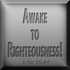 Awake to Righteousness!