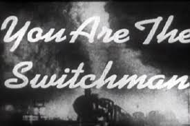 switchman you are