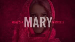 mary miracle