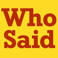who-said